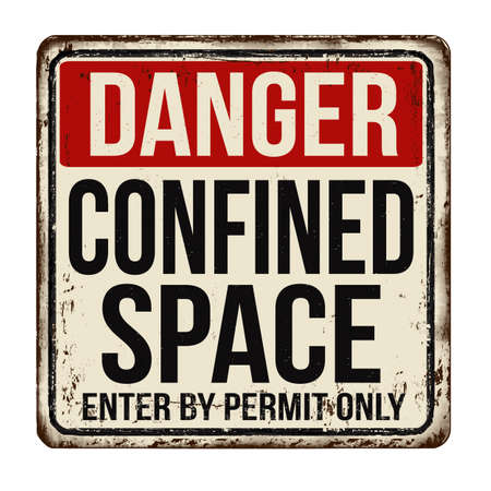 Confined space vintage rusty metal sign on a white background, vector illustration