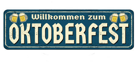 Welcome to Octoberfest on german language vintage rusty metal sign on a white background, vector illustration