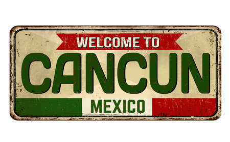 Welcome to Cancun vintage rusty metal sign on a white background, vector illustration