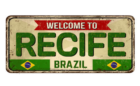 Welcome to Recife vintage rusty metal sign on a white background, vector illustration