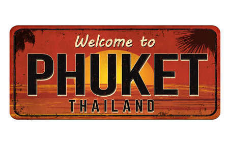 Welcome to Phuket vintage rusty metal sign on a white background, vector illustration