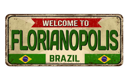 Welcome to Florianopolis vintage rusty metal sign on a white background, vector illustration