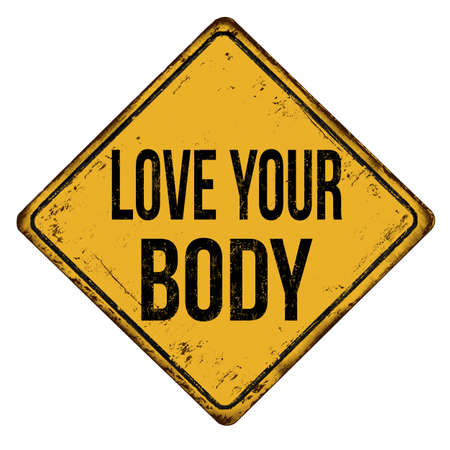 Love your body vintage rusty metal sign on a white background, vector illustration