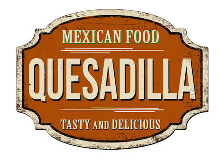 Quesadilla vintage rusty metal sign on a white background, vector illustration