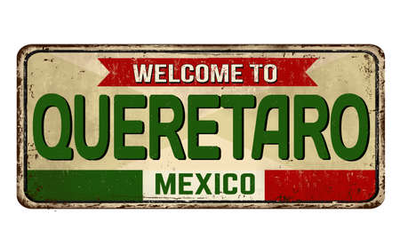 Welcome to Queretaro vintage rusty metal sign on a white background, vector illustration