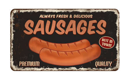 Sausages vintage rusty metal sign on a white background, vector illustration