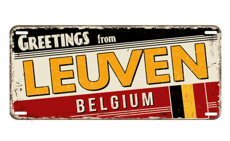 Greetings from Leuven vintage rusty metal plate on a white background, vector illustration