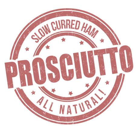 Prosciutto grunge rubber stamp on white background, vector illustration