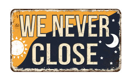 We never close vintage rusty metal sign on a white background, vector illustration