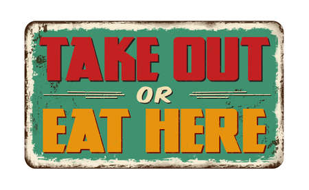 Take out or eat here vintage rusty metal sign on a white background, vector illustration