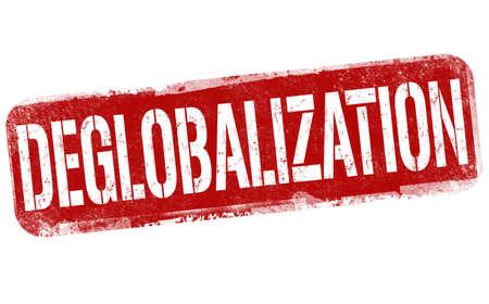 Deglobalization grunge rubber stamp on white background, vector illustration Illustration