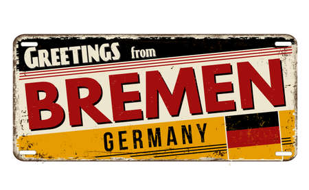 Greetings from Bremen vintage rusty metal plate on a white background, vector illustration