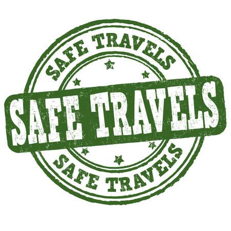 Safe travels grunge rubber stamp on white background, vector illustration