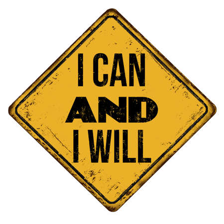 I can and I will vintage rusty metal sign on a white background, vector illustration