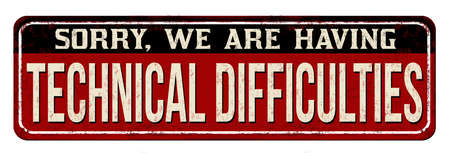 Technical difficulties vintage rusty metal sign on a white background, vector illustration