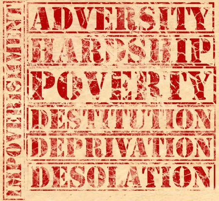 adversity: Poverty related words, printed in red ink on parchment. Adversity, hardship, destitution, deprivation, desolation and impoverishment. Each word can be used as a separate element.