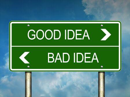 bad idea: Good Idea Bad Idea Road Sign Concept or Choice