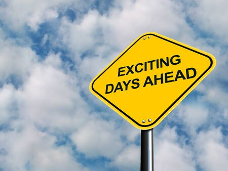 exciting: An illustration of Exciting Days Ahead Road Sign.