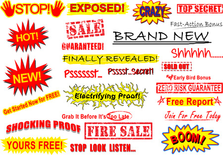 A set of call to action signs namely stop, exposed! Crazy. Brand New. Top Secret. Shh. Zero risk guarantee. Electrifying Proof.  Psst. New! Hot! Shocking Proof! Boom! Fire sale. Yours Free! Stop Look Listen. Finally Revealed! Sold Out! Guaranteed. sale. F