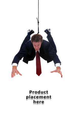 dangling: Businessman hanging by a rope, place an image of your product underneath him.