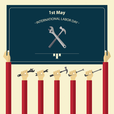 labor: May 1st International Labor Day poster. Worker hand holding tools. Flat design. Vector. Illustration Illustration