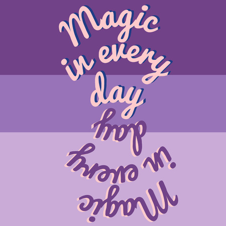Vector illustration. Motivational phrases. Magic in every day. Idea for poster, postcard  イラスト・ベクター素材