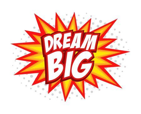Dream Big comic splash bubble text