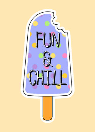 Cute fashion patch with fun and chill lettering on colorful ice cream Vectores