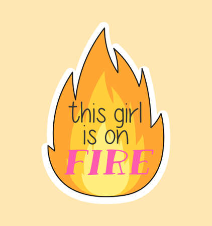 Cute fashion patch with this girl is on fire lettering on fire flame Vectores