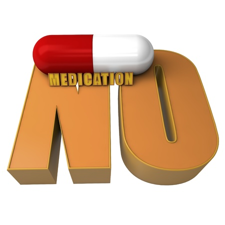 large pill over the word NO and medication, made ??in 3d. photo