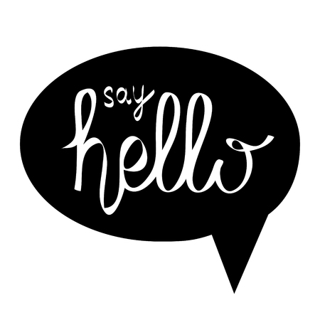 lettering say hello in black speech bubble on white for you design, stock vector illustration