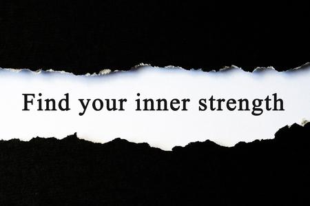 inner strength: Find your inner strength concept phrase under torn paper