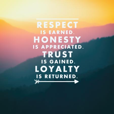 Citazioni ispiratrici - Il rispetto è guadagnato. L'onestà è apprezzata La fiducia è acquisita. La fedeltà viene restituita. Retrò in stile sfondo sfocato. Archivio Fotografico
