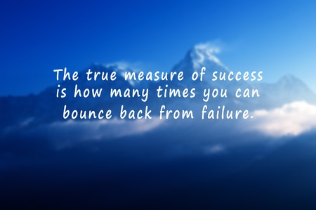 Inspirational quotes - The true measure of success is how many times you bounce back from failure. Retro styled blurry background.