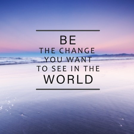 Motivational And Inspirational Life Quotes Be The Change Stock