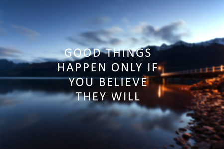 Inspirational Quotes - Good things happen only if you believe they will. Blurry retro style background. Stok Fotoğraf