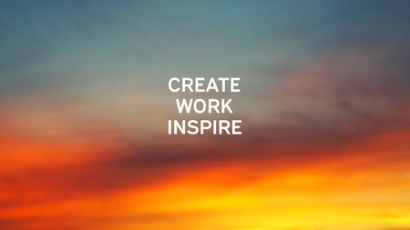Inspirational quotes - Create, work, inspire. 免版税图像 - 110726783