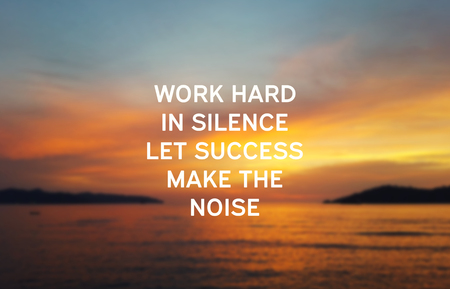 Inspirational quotes - Work hard in silence let success make the noise. Stock fotó - 110726790