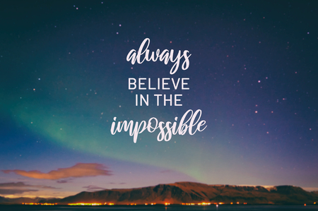 Inspirational quotes - Always believe in the impossible. Blurry background. 版權商用圖片
