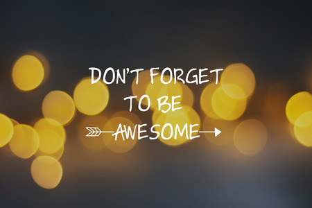 Inspirational life quotes - Don't forget to be awesome. Stock fotó