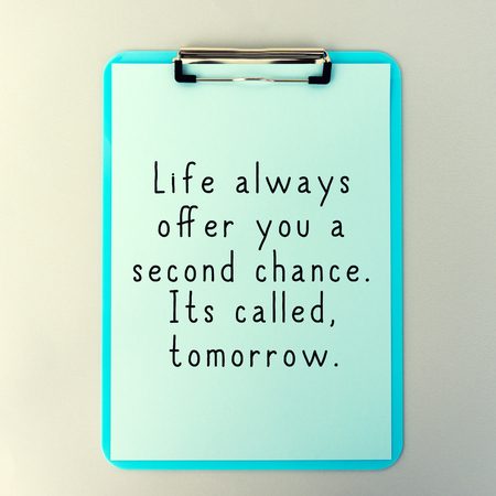 Life Inspirational And Motivational Quotes - Life Always Offer You A Second Chance. Its Called Tomorrow.