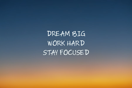 Inspirational quotes - Dream big work hard stay focused. Stok Fotoğraf