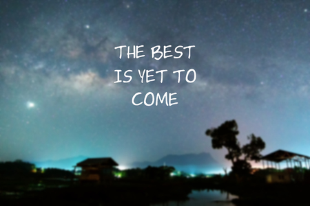 Inspirational quotes - The best is yet to come