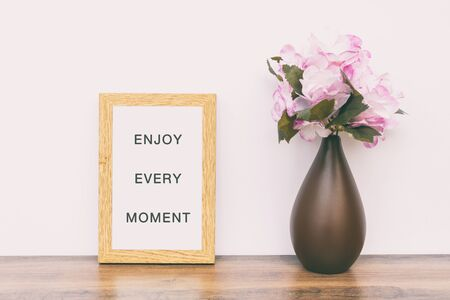 Short inspirational life Quotes - Enjoy every moment.
