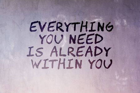 Motivation and inspirational quotes - Everything you need is already within you. Blurry background. Imagens