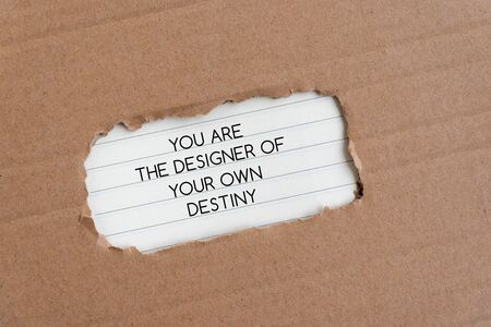 Inspiration quote - You are the designer of your own destiny. Torn paper backgrounds