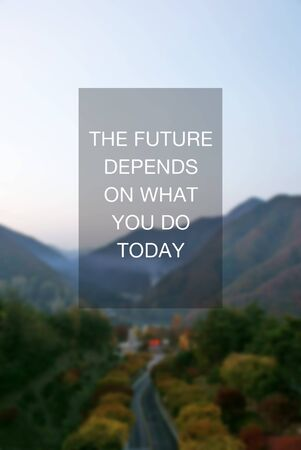Inspirational Quotes - The future depends on what you do today Imagens
