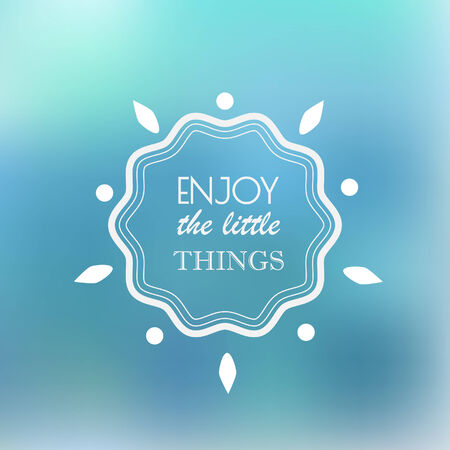 happyness: Enjoy The Little Things