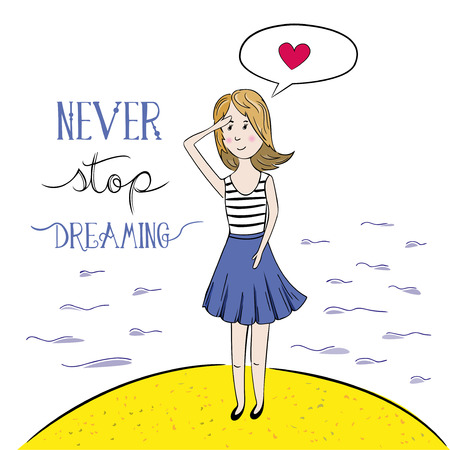 dreaming girl: Never Stop Dreaming. Hand drawn typography poster or greetings card with a girl dreaming about love.