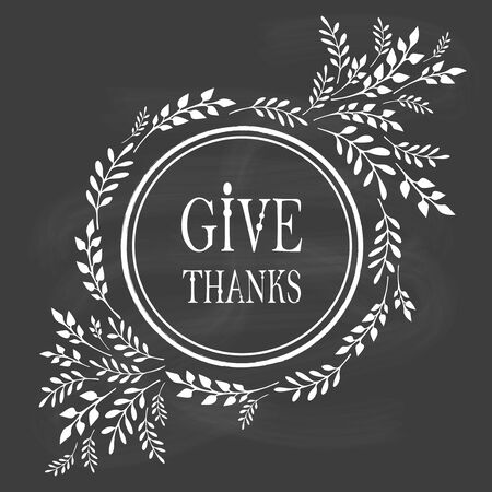 give thanks to: Card for Thanksgiving Day on the blackboard with floral design
